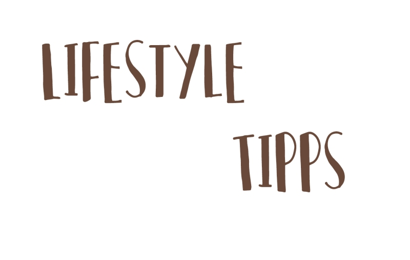 Lifestyle Tipps